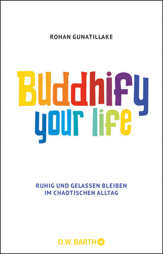 Buddhify Your Life, Rohan Gunatillake